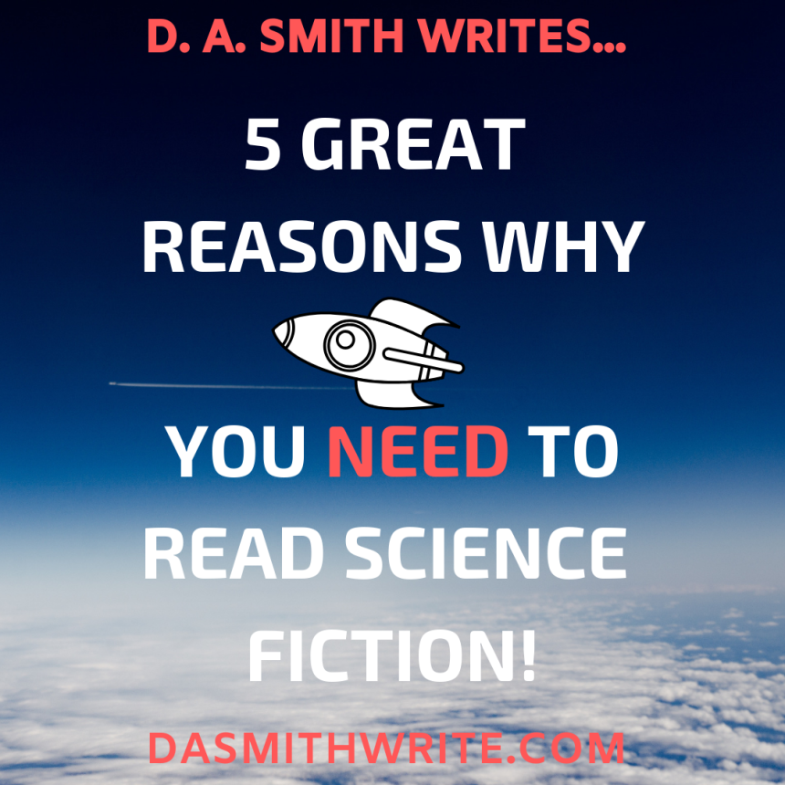5 Great Reasons Why You Need to Read Science Fiction