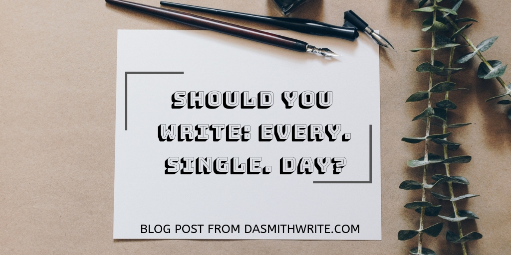 Should You Write: Every. Single.Day?