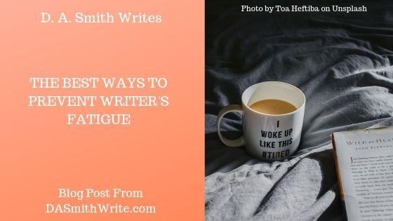 The Best Ways To Prevent Writer'sFatigue